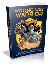 Wrong Way Warrior eBook with Master Resell Rights