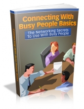Connecting With Busy People Basics eBook with Master Resell Rights