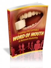 Creating Unstoppable Word Of Mouth In Network Marketing eBook with