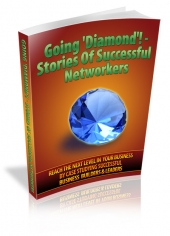 Going 'Diamond'! - Stories Of Successful Networkers eBook with private label rights