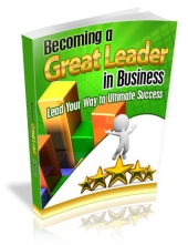 Becoming a Great Leader in Business eBook with Master Resell Rights