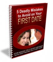 5 Deadly Mistakes to Avoid on Your First Date eBook with Master Resell Rights