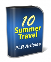 10 Summer Travel PLR Articles Gold Article with Private Label Rights