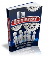 Blog Flipping Unleashed eBook with Master Resell Rights