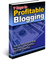 7 Days to Profitable Blogging eBook with Private Label Rights
