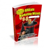 Supreme Affiliate Marketing Wizard eBook with Master Resale Rights