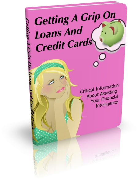 Getting A Grip On Loans And Credit Cards