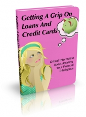 Getting A Grip On Loans And Credit Cards eBook with Private Label Rights