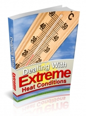 Dealing With Extreme Heat Conditions eBook with Private Label Rights