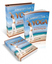 A Beginner's Guide To Yoga eBook with Private Label Rights