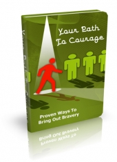 Your Path To Courage eBook with Master Resell Rights