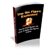 The Six Figure Explosion! eBook with Master Resale Rights