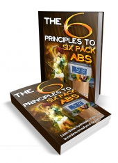 The 6 Principles To Six Pack Abs eBook with Private Label Rights