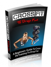 CrossFit To Drop Fat eBook with Private Label Rights
