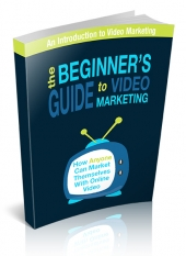 The Beginner's Guide To Video Marketing eBook with Personal Use Rights