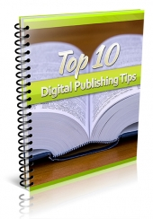 Top 10 Digital Publishing Tips eBook with Private Label Rights