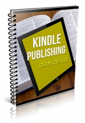 Kindle Publishing Step by Step Guide eBook with Private Label Rights