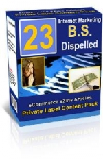 23 Internet Marketing B.S. Dispelled Report eBook with Private Label Rights