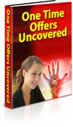 One Time Offers Uncovered eBook with Master Resale Rights