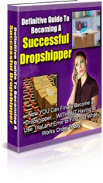 Definitive Guide To Successful Dropshipper eBook with Private Label Rights