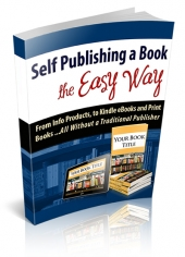 Self Publishing A Book The Easy Way eBook with Personal Use Rights
