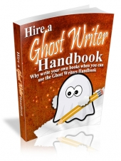 Hire a Ghostwriter Handbook eBook with Master Resell Rights