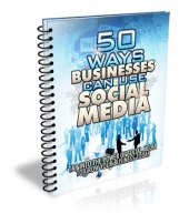 50 Ways Businesses Can Use Social Media eBook with Master Resell Rights