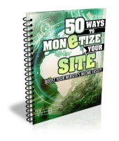 50 Ways to Monetize Your Site eBook with Master Resell Rights