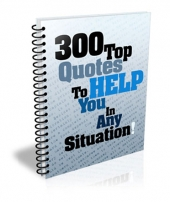 300 Top Quotes To Help You In Any Situation eBook with Master Resell Rights
