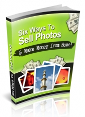 Six Ways to Sell Photos eBook with Private Label Rights