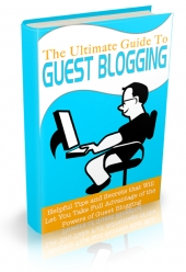 The Ultimate Guide To Guest Blogging eBook with Personal Use Rights