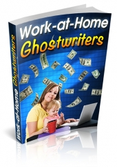 Work-At-Home Ghostwriters eBook with Master Resell Rights