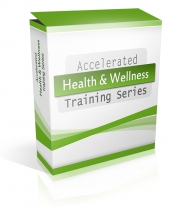 Accelerated Health & Wellness Training Series Audio with private label rights