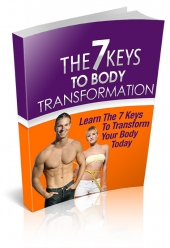 The 7 Keys To Body Transformation eBook with Private Label Rights