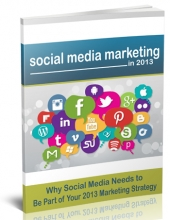 Why Social Media for 2013 Report eBook with Giveaway Rights