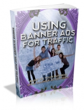 Using Banner Ads For Traffic eBook with private label rights