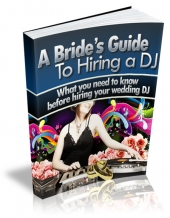 A Bride's Guide To Hiring a DJ eBook with Resale Rights