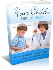 Your Childs Mental Health eBook with Master Resale Rights