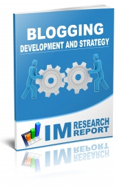 Blogging Report - Development and Strategy eBook with Master Resale Rights