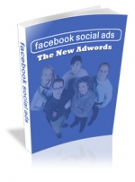 Facebook Social Ads : The New Adwords eBook with Master Resale Rights