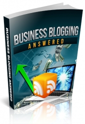 Business Blogging Answered eBook with Master Resale Rights
