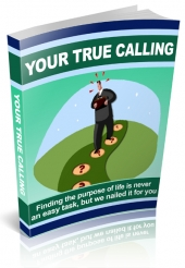Your True Calling eBook with Master Resell Rights