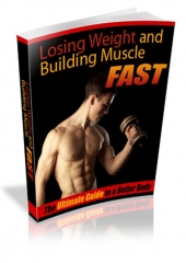 Weight Loss And Building Muscle Fast eBook with Resale Rights