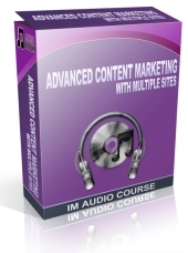 Advanced Content Marketing With Multiple Sites Audio with Private Label Rights