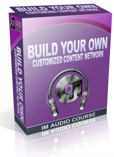 Build Your Own Customized Content Network