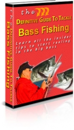 The Definitive Guide To Tackle Bass Fishing eBook with Private Label Rights