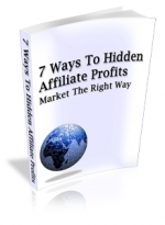 7 Ways To Hidden Affiliate Profits eBook with Master Resale Rights