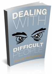 Dealing With Difficult People eBook with Master Resell Rights