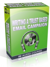 Writing A Trust Based Email Campaign Audio with Private Label Rights