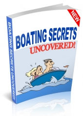 Boating Secrets Uncovered eBook with Resale Rights